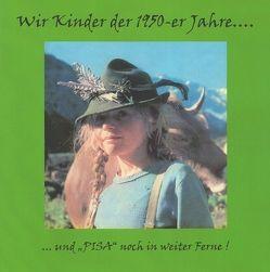 Wir Kinder der 1950-er Jahre von Paulmichl,  Liselotte