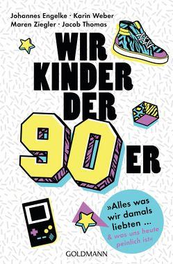 Wir Kinder der Neunziger von Engelke,  Johannes, Thomas,  Jacob, Weber,  Karin, Ziegler,  Maren