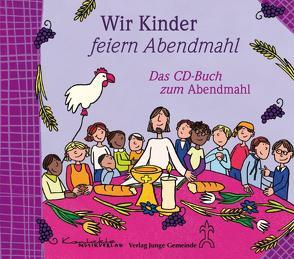 Wir Kinder feiern Abendmahl von Bernard,  Margret, Horn,  Reinhard, Othmer-Haake,  Kerstin