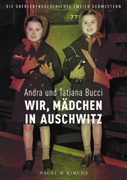 Wir, Kinder in Auschwitz von Bucci,  Andra, Bucci,  Tatiana, Schimming,  Ulrike