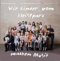 Wir Kinder vom Kleistpark machen Musik von Marx,  Elena, Tröndle,  Jens