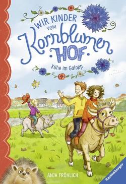 Wir Kinder vom Kornblumenhof, Band 3: Kühe im Galopp von Fröhlich,  Anja, Mersmeyer,  Ulla