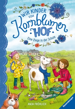 Wir Kinder vom Kornblumenhof, Band 4: Eine Ziege in der Schule von Fröhlich,  Anja, Mersmeyer,  Ulla