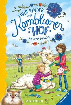 Wir Kinder vom Kornblumenhof, Band 6: Ein Lama im Glück von Fröhlich,  Anja, Mersmeyer,  Ulla