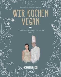 Wir kochen vegan von Kröpfl,  Siegfried