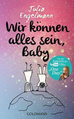 Wir können alles sein, Baby von Engelmann,  Julia
