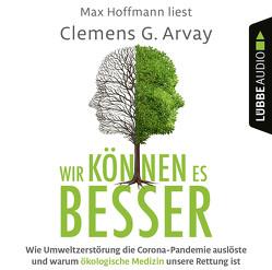 Wir können es besser von Arvay,  Clemens G., Hoffmann,  Max