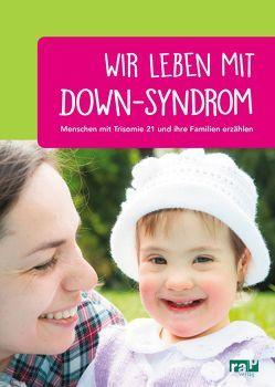 Wir leben mit Down-Syndrom von Schaefer,  Katharina