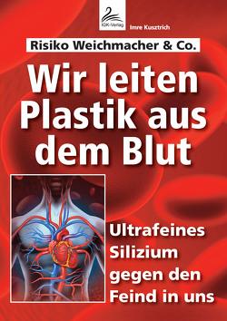 Wir leiten Plastik aus dem Blut von Kusztrich,  Imre
