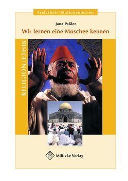 Wir lernen eine Moschee kennen von Passler,  Jana