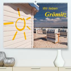 Wir lieben Grömitz (Premium, hochwertiger DIN A2 Wandkalender 2021, Kunstdruck in Hochglanz) von Nordbilder