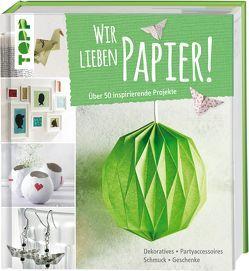 Wir lieben Papier! von kein Autor
