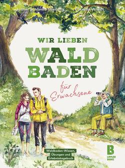 Wir lieben Waldbaden für Erwachsene von Cornelia,  Wriedt, Lazaru,  Diana, Schlimm-Thierjung,  Jasmin