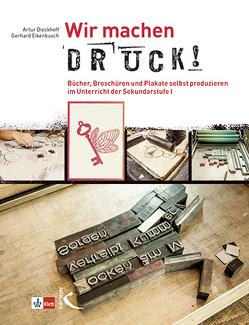 Wir machen Druck! von Dieckhoff,  Artur, Eikenbusch,  Gerhard