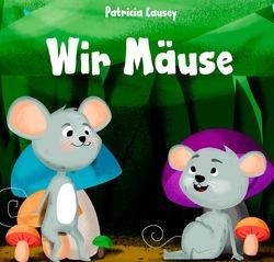 Wir Mäuse von Causey,  Patricia