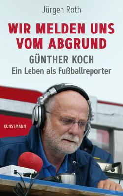 Wir melden uns vom Abgrund von Roth,  Jürgen
