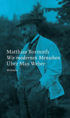 Wir modernen Menschen von Bormuth,  Matthias