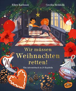 Wir müssen Weihnachten retten! von Doerries,  Maike, Heikkilä,  Cecilia, Karlsson,  Ellen