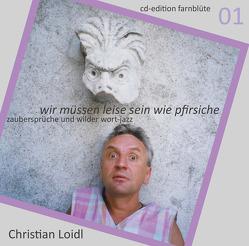 wir müssen leise sein wie pfirsiche von Cizek,  Martina, Loidl,  Christian, Musil,  Wolfgang