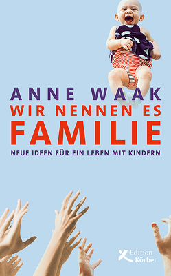 Wir nennen es Familie von Waak,  Anne