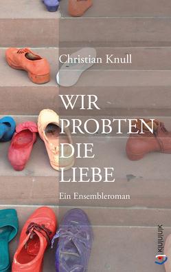 Wir probten die Liebe von Knull,  Christian