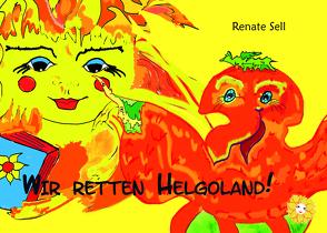 Wir retten Helgoland von Sell,  Renate