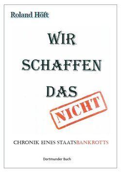 Wir schaffen das von Dr. Flüggen,  Christiane, Höft,  Roland