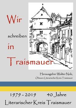 Wir schreiben in Traismauer von Nolz,  Walter