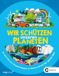 Wir schützen unseren Planeten von Gifford,  Clive, Theiß,  Katharina, Woodward,  Jonathan