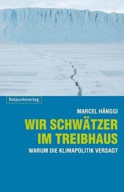 Wir Schwätzer im Treibhaus von Hänggi,  Marcel