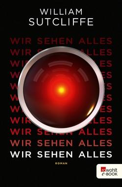 Wir sehen alles von Gutzschhahn,  Uwe-Michael, Sutcliffe,  William
