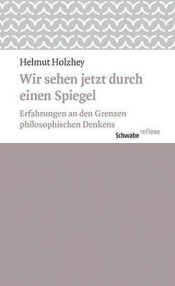Wir sehen jetzt durch einen Spiegel von Holzhey,  Helmut