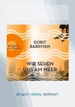 Wir sehen uns am Meer (DAISY Edition) von Helm,  Luise, Rabinyan,  Dorit, Seidler,  Helene