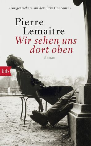 Wir sehen uns dort oben von Lemaitre,  Pierre, Peter,  Antje