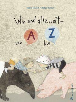 Wir sind alle nett – von A bis Z von Bansch,  Helga, Janisch,  Heinz
