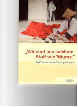 """""""Wir sind aus solchem Stoff wie Träume"""" von Rohloff-Hecker,  Gertrud, Schulz,  Hergen, Voosen,  Jana"""