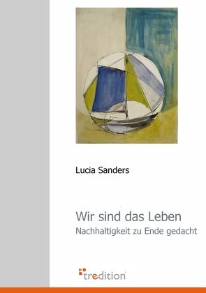 Wir sind das Leben von Sanders,  Lucia