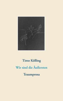 Wir sind die Äußersten von Kölling,  Timo