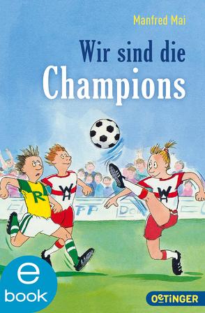 Wir sind die Champions von Brix,  Silke, Mai,  Manfred