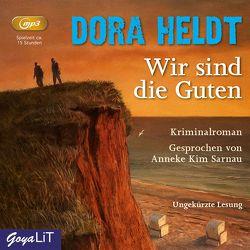 Wir sind die Guten (MP3) von Heldt,  Dora, Sarnau,  Anneke Kim