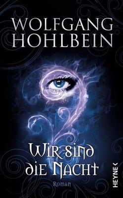 Wir sind die Nacht von Hohlbein,  Wolfgang