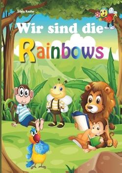 Wir sind die Rainbows von Kaufer,  Silvia