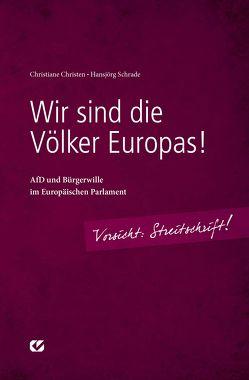 Wir sind die Völker Europas! von Christen,  Christiane, Schrade,  Hansjörg