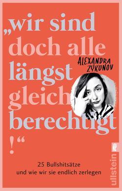"""""""Wir sind doch alle längst gleichberechtigt!"""" von Zykunov,  Alexandra"""