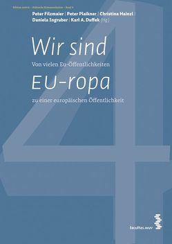 Wir sind EU-ropa von Duffek,  Karl A, Filzmaier,  Peter, Hainzl,  Christina, Plaikner,  Peter