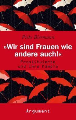 'Wir sind Frauen wie andere auch!' von Biermann,  Pieke