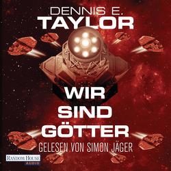 Wir sind Götter von Hofstetter,  Urban, Jäger,  Simon, Taylor,  Dennis E.