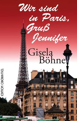 Wir sind in Paris, Gruß Jennifer von Böhne,  Gisela