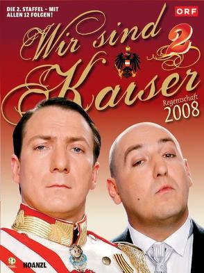 Wir sind Kaiser 2. Staffel von Palfrader,  Robert, Roubinek,  Rudi