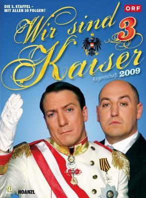 Wir sind Kaiser 3. Staffel von Palfrader,  Robert, Roubinek,  Rudi